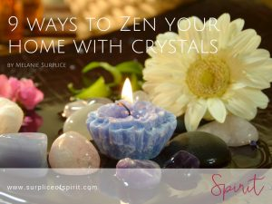 Sign up to receive my free eBook: 9 Ways to Zen Your Home With Crystals