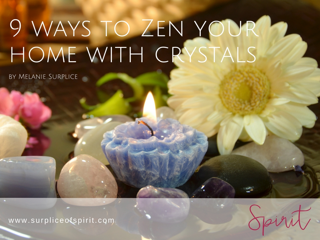 Free eBook: 9 Ways to Zen Your Home With Crystals