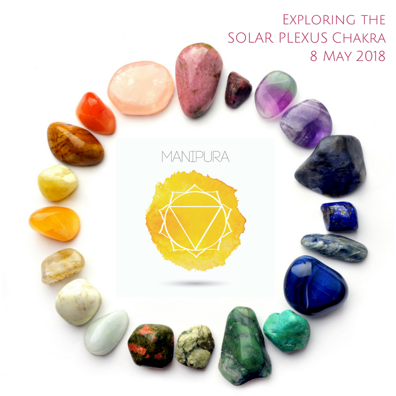 Chakras & Crystals Awareness Circle - Solar Plexus Chakra 8 May