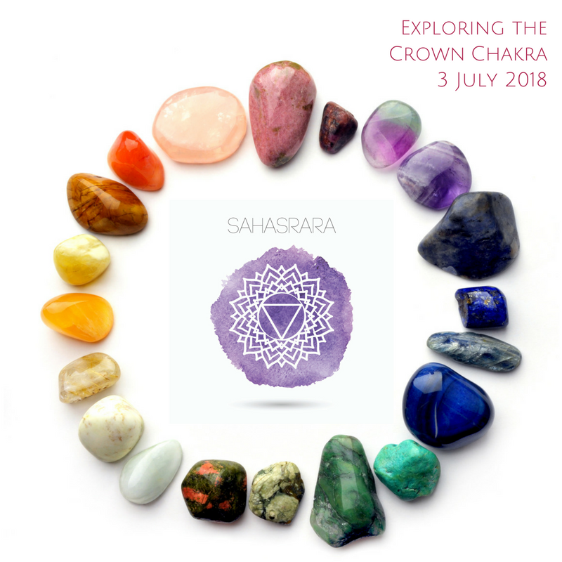 Chakras & Crystals Awareness Circle - Crown Chakra 3 July