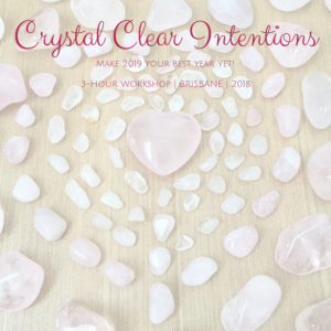 2018 Crystal Clear Intentions Workshop - November 2018