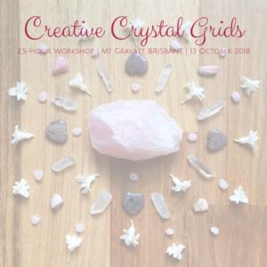 Creative Crystal Grids Workshop October 2018 Mt Gravatt